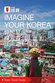 异想韩国 探索首尔、釜山、江原道新旅程穷游锦囊